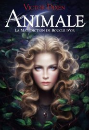 Animale, Tome 1