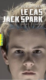 Le Cas Jack Spark, Tome 1